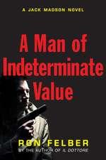 A Man Of Indeterminate Value: A Jack Madson Novel
