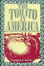 The Tomato in America:  Early History, Culture, and Cookery