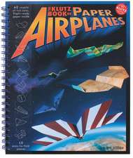 Klutz Book of Paper Airplanes:  A Parable of Leadership Development