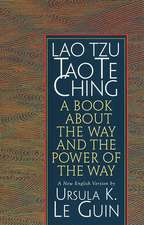 Tao Te Ching:  A Book about the Way and the Power of the Way