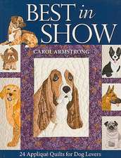 Best in Show:  24 Applique Quilts for Dog Lovers [With Pattern(s)]