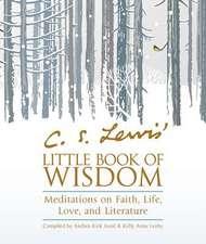 C. S. Lewis' Little Book of Wisdom