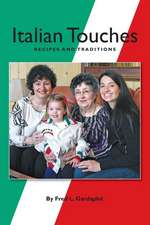 Italian Touches:  Recipes and Traditions