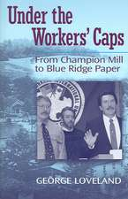 Under the Workers' Caps: From Blue Ridge to Champion Paper