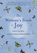 The Woman's Book of Joy:  Listen to Your Heart, Live with Gratitude, and Find Your Bliss