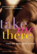 Take Me There: Genderqueer Erotica