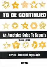 To Be Continued:  An Annotated Guide to Sequels Second Edition