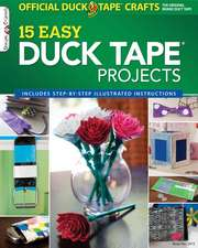 The Official Duck Tape Craft Book, Volume 1:  15 Easy Duck Tape Projects