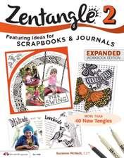 Zentangle 2, Expanded Workbook Edition:  Monograms * Alphabets
