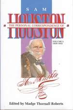 The Personal Correspondence of Sam Houston. Volume I:  1839-1845