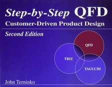 Step-By-Step QFD:  Customer-Driven Product Design, Second Edition