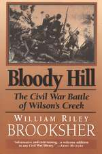 Bloody Hill: The Civil War Battle of Wilson's Creek