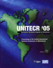Unitecr ′05: Proceedings of the Unified International Technical Conference on Refractories, November 8–11, 2005, Orlando, Florida, USA, 9th Biennial Worldwide Congress on Refractories