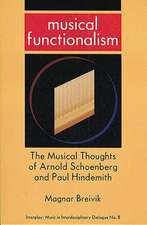 Musical Functionalism – A Study on the Musical Thoughts of Arnold Schoenberg and Paul Hindemith