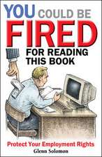 You Could be Fired for Reading This Book - Protect Your Employment Rights