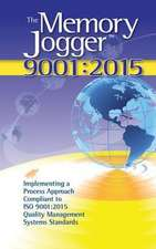 The Memory Jogger ISO 9001:  What Is It? How Do I Do It? Tools and Techniques to Achieve It
