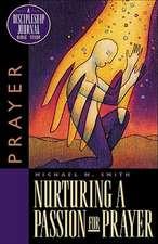 Nurturing a Passion for Prayer