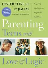 Parenting Teens with Love and Logic:  Preparing Adolescents for Resposible Adulthood
