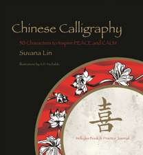 Chinese Calligraphy:  50 Chinese Characters to Inspire Peace and Calm