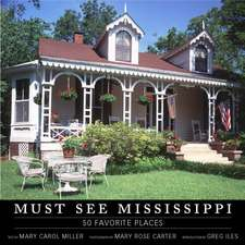Must See Mississippi:  50 Favorite Places