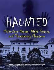 Haunted: Malevolent Ghosts, Night Terrors, and Threatening Phantoms