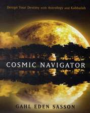 Cosmic Navigator:  Design Your Destiny with Astrology and Kabbalah