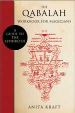 The Qabalah Workbook for Magicians:  A Guide to the Sephiroth