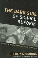 The Dark Side of School Reform