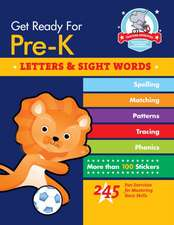 Get Ready for Pre-K: Letters & Sight Words: 245 Fun Exercises for Mastering Basic Skills