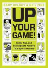 Up Your Game: The Complete Guide to Total Sports Mastery