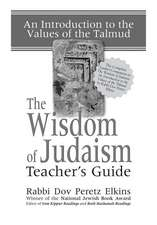 The Wisdom of Judaism Teacher's Guide:  An Introduction to the Values of the Talmud