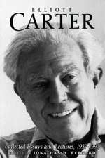 Elliott Carter: Collected Essays and Lectures, 1937–1995