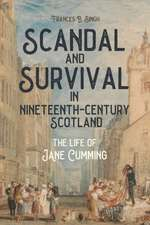 Scandal and Survival in Nineteenth–Century Scotl – The Life of Jane Cumming