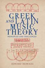 Greek and Latin Music Theory – Principles and Challenges