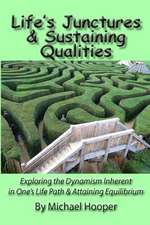 Life's Junctures & Sustaining Qualities: Exploring the Dynamism Inherent in One's Life Path & Attaining Equilibrium