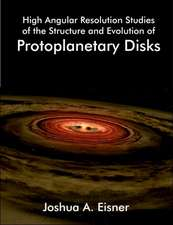 High Angular Resolution Studies of the Structure and Evolution of Protoplanetary Disks