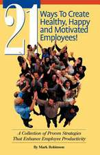 21 Ways to Create Healthy, Happy and Motivated Employee!