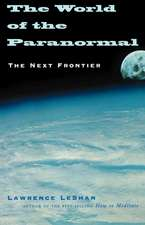 The World of the Paranormal: The Next Frontier