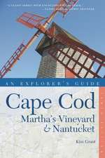 Explorer′s Guide Cape Cod, Martha′s Vineyard & Nantucket 10e