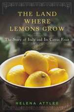 The Land Where Lemons Grow – The Story of Italy and Its Citrus Fruit