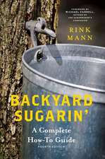 Backyard Sugarin` – A Complete How–To Guide