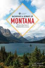 Backroads & Byways of Montana – Drives, Day Trips & Weekend Excursions