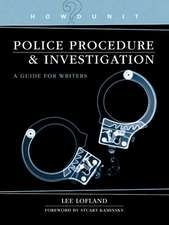 Howdunit Police Procedure & Investigation:  A Guide for Writers