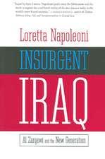Insurgent Iraq:  Al-Zarqawi and the New Generation