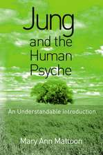 Jung and the Human Psyche:  An Understandable Introduction