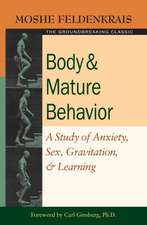 Body & Mature Behavior:  A Study of Anxiety, Sex, Gravitation, & Learning