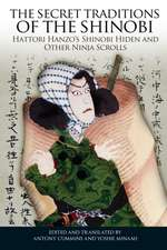 The Secret Traditions of the Shinobi:  Hattori Hanzo's Shinobi Hiden and Other Ninja Scrolls