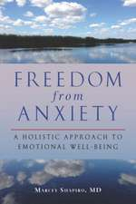 Freedom from Anxiety:  A Holistic Approach to Emotional Well-Being