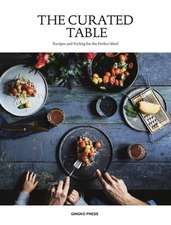 The Curated Table: Recipes and Styling for the Perfect Meal