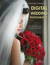 Professional Techniques For Digital Wedding Photography 2ed